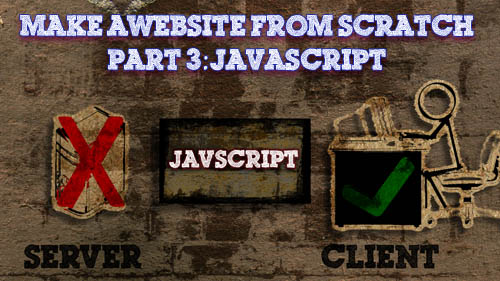 Make A Complete Website From Scratch – Part 3: Javascript