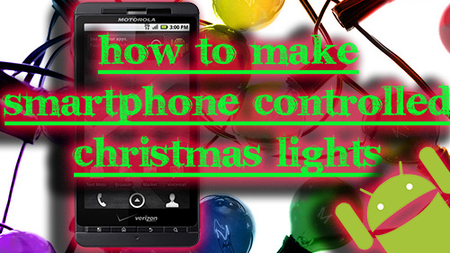 How To Make Smartphone Controlled Christmas Lights